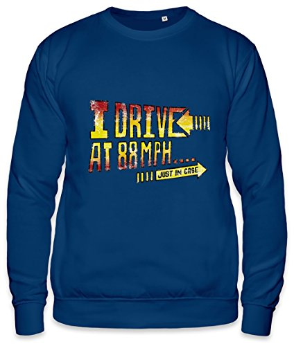I Drive At 88Mph Just In Case Slogan Unisex Sweatshirt Small
