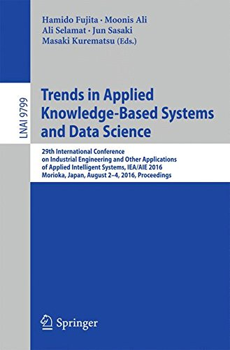 Trends in Applied Knowledge-Based Systems and Data Science: 29th International Conference on Industrial Engineering and Other Applications of Applied Intelligent Systems, IEA/AIE 2016, Morioka, Japan, August 2-4, 2016, Proceedings (Lecture Notes in Computer Science)