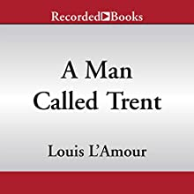 A Man Called Trent (       UNABRIDGED) by Louis L'Amour Narrated by George Guidall