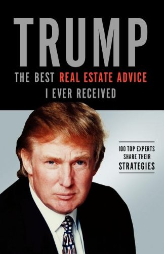 Trump: The Best Real Estate Advice I Ever Received (Hardcover)
