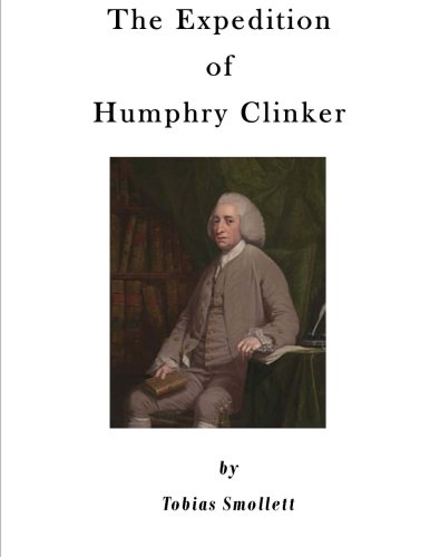 The Expedition of Humphry Clinker: The Last of the Picaresque Novels of Tobias Smollett,