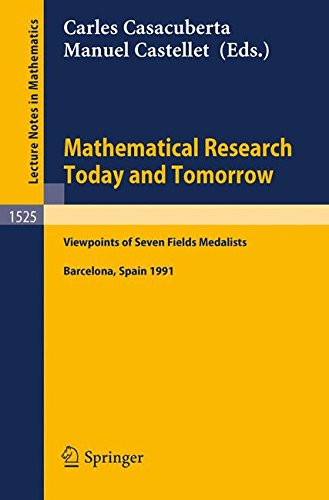 Mathematical Research Today and Tomorrow: Viewpoints of Seven Fields Medalists. Lectures given at the Institut d'Estudis