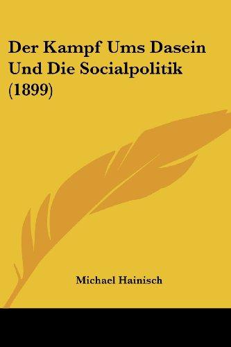 Der Kampf Ums Dasein Und Die Socialpolitik (1899)