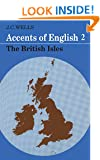 Accents of English 2 : The British Isles