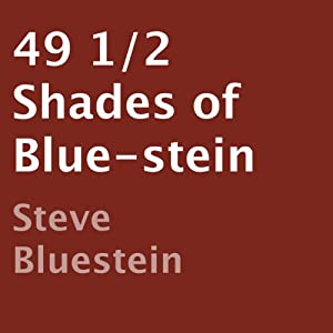 49 1/2 Shades of Blue-stein | [Steve Bluestein]