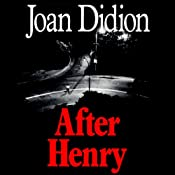 After Henry | [Joan Didion]