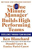 img - for The One Minute Manager Builds High Performing Teams: New and Revised Edition [Hardcover] [2009] 3 Rev Upd Ed. Ken Blanchard, Eunice Parisi-Carew, Donald Carew book / textbook / text book