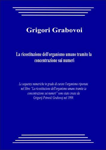la-ricostituzione-dellorganismo-umano-tramite-la-concentrazione-sui-numeri-italian-edition