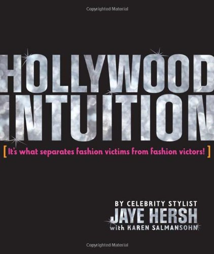 Hollywood Intuition: It's What Separates Fashion Victims from Fashion Victors