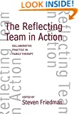 The Reflecting Team in Action: Collaborative Practice in Family Therapy