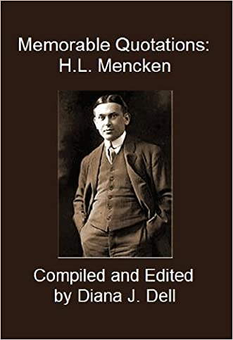 Memorable Quotations: H.L. Mencken written by Diana J. Dell