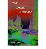 img - for { [ THE GHOST STREAM ] } Pitts, Randy L ( AUTHOR ) Jan-01-2000 Paperback book / textbook / text book