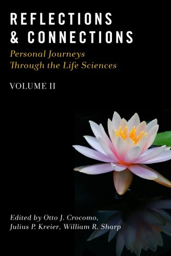 Reflections & Connections - Personal Journeys Through The Life Sciences (Volume 2)