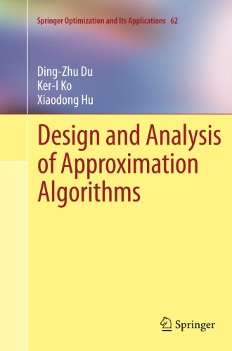 Design and Analysis of Approximation Algorithms (Springer Optimization and Its Applications)