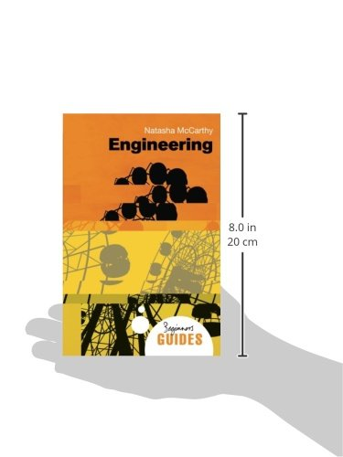 Engineering: A Beginner's Guide (Beginner's Guides)