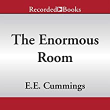 The Enormous Room (       UNABRIDGED) by E. E. Cummings Narrated by Luis Moreno