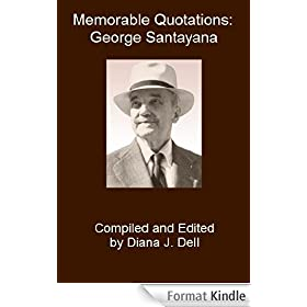 Memorable Quotations: George Santayana (English Edition)