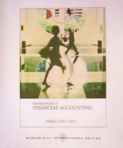 Fundamentals of Financial Accounting McGraw-Hill International Edition NULL edition by Libby, Patricia Libby Fred Phillips Robert published by McGraw-Hill Paperback