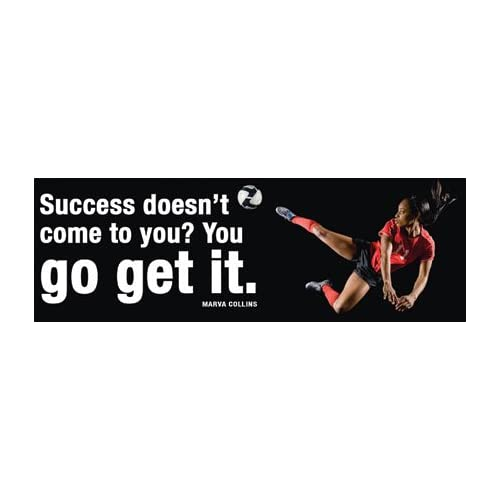 "come to you? You Go Get It."" Inspirational Poster for Female Sports"