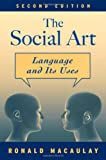 Ronald Macaulay The Social Art: Language and Its Uses