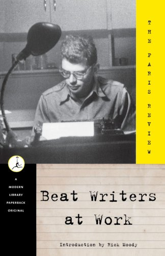 Beat Writers at Work (Modern Library), Paris Review, Rick Moody