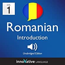 Learn Romanian - Level 1: Introduction to Romanian, Volume 1: Lessons 1-25 Audiobook by  Innovative Language Learning LLC Narrated by  RomanianPod101.com