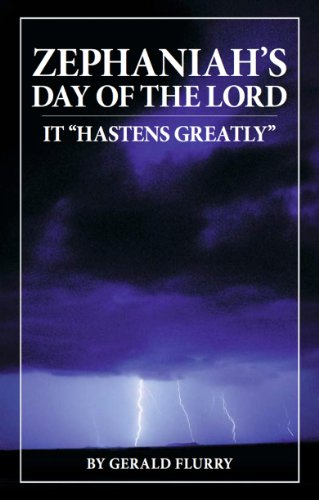"""Gerald Flurry - Zephaniah's Day of the Lord: It """"Hastens Greatly"""""""