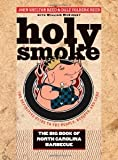 img - for Holy Smoke: The Big Book of North Carolina Barbecue [Hardcover] [2008] 1St Edition Ed. John Shelton Reed, Dale Volberg Reed, William McKinney book / textbook / text book