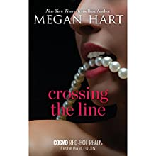 Crossing the Line (       UNABRIDGED) by Megan Hart Narrated by Jessica Almasy