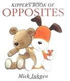 Kipper's Book of Opposites: Kipper Concept Books (0152006680) by Inkpen, Mick