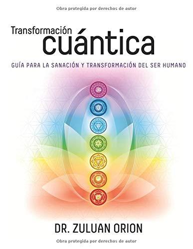 Transformación Cuántica Guía para la sanación y transformación del ser humano  [Orion, Zuluan] (Tapa Blanda)