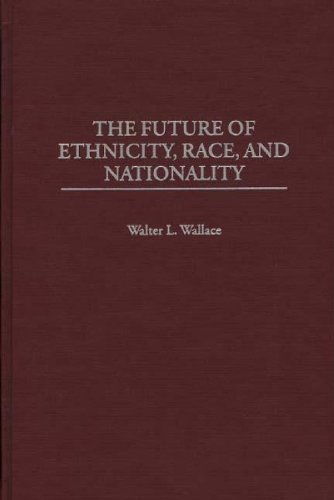 The Future of Ethnicity, Race, and Nationality