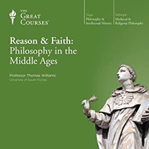 Reason & Faith: Philosophy in the Middle Ages | [The Great Courses]