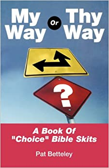 Thy way a book of quot choice quot bible skits paperback january 1 2004