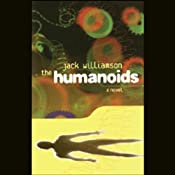The Humanoids and With Folded Hands | [Jack Williamson]
