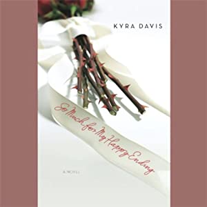 So Much for My Happy Ending | [Kyra Davis]