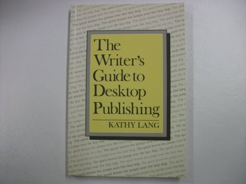 The Writer's Guide to Desktop Publishing