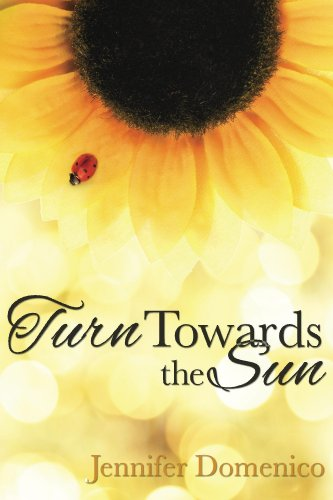 Turn Towards the Sun (The Sunflower Series) by Jennifer Domenico
