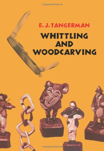 Whittling and Woodcarving (Dover Woodworking): E. J. Tangerman: 9780486209654: Amazon.com: Books