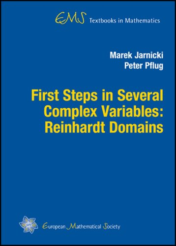 First Steps In Several Complex Variables: Reinhardt Domains (Ems Textbooks In Mathematics)
