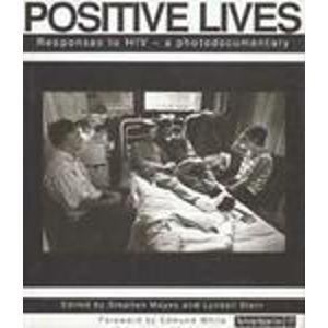 Positive Lives: Responses to HIV : a Photodocumentary (The Cassell AIDS Awareness), Mayes, Stephen