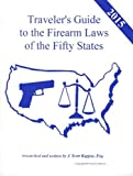 2015 United States Traveler's Guide to the Firearm Laws of the 50 States (Gun Laws for All Fifty States, 19 Edition) [Paperback] [2015] Esq. J. Scott Kappas