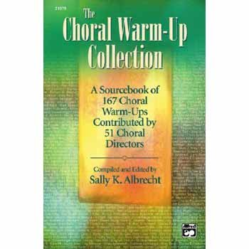 The Choral Warm-Up Collection: A Sourcebook of 167 Choral Warm-ups...