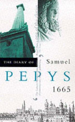 The Diary of Samuel Pepys: Volume VI - 1665: 1665 v. 6