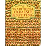 The Complete Book of Traditional Fair Isle Knitting (0684187078) by McGregor, Sheila