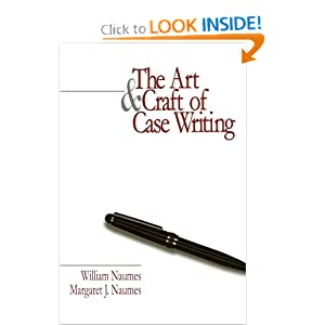 The Art and Craft of Case Writing  by William Naumes