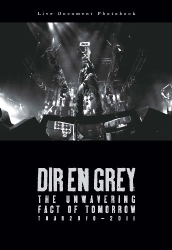 DIR EN GREY the unwavering fact of tomorrow tour 2010-2011