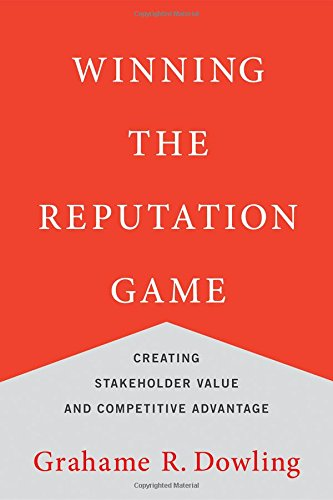 Winning the Reputation Game: Creating Stakeholder Value and Competitive Advantage (MIT Press)