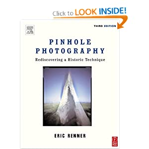 Pinhole Photography, Fourth Edition: From Historic Technique to Digital Application Eric Renner