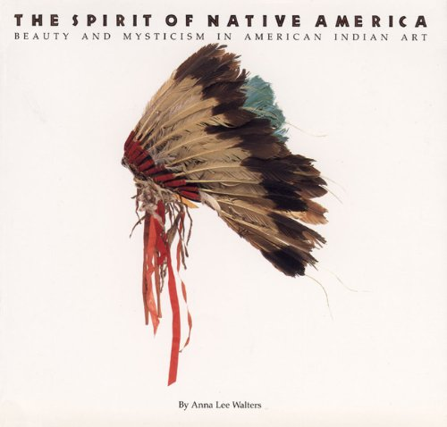 The Spirit of Native America: Beauty and Mysticism in American Indian Art